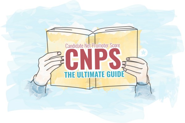 The Ultimate Guide about Candidate Net Promoter Score (CNPS)