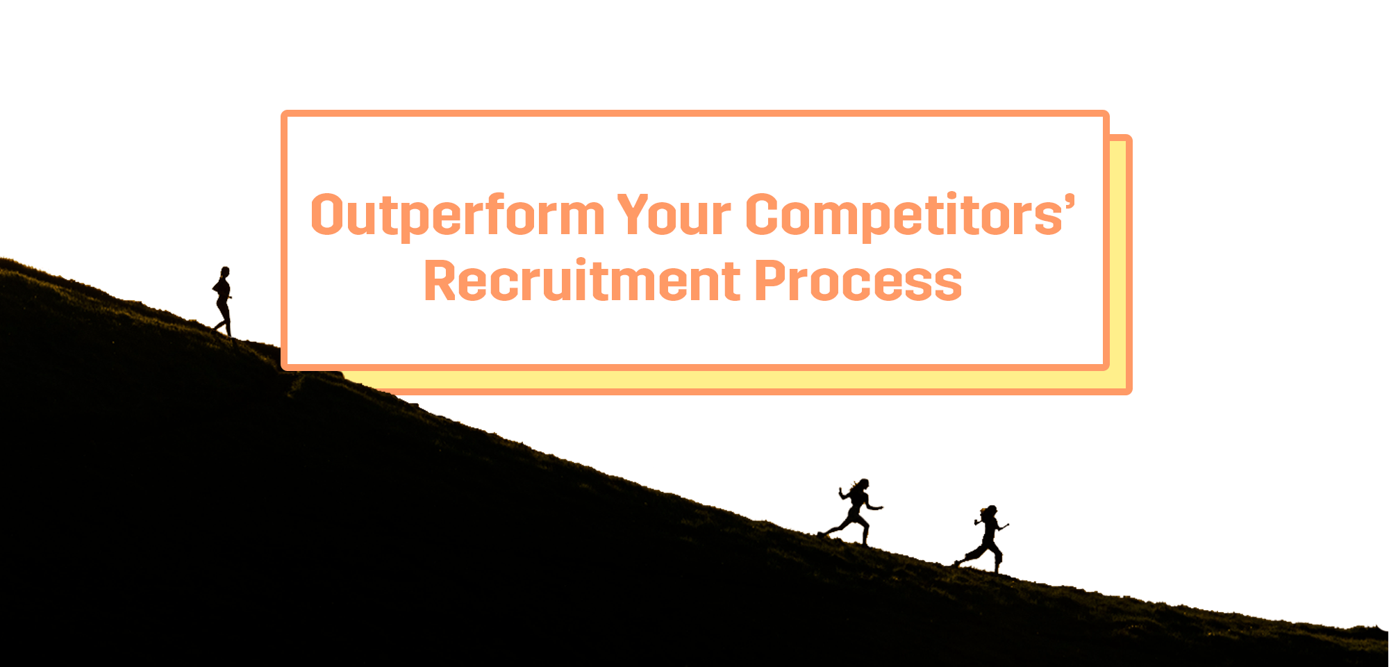 better-competitor-recruitment-process